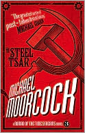 A Nomad of the Time Streams - The Steel Tsar by Michael Moorcock: NOOK Book Cover