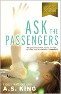 Ask the Passengers by A. S. King: Book Cover