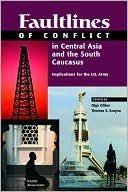 download Faultlines of Conflict in Central Asia and the South Caucasus : Implications for the U.S. Army book