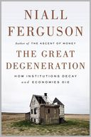The Great Degeneration by Niall Ferguson: Book Cover