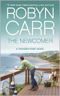 The Newcomer by Robyn Carr: NOOK Book Cover
