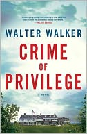 Crime of Privilege by Walter Walker: Book Cover