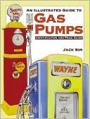 download Illustrated Guide to Gas Pumps : Identification and Price Guide book