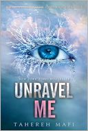 Unravel Me by Tahereh Mafi: Book Cover