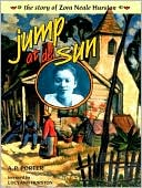 Jump at de Sun; The Story of Zora Neale Hurston by A. P. Porter: Book Cover