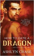 How to Date a Dragon by Ashlyn Chase: NOOK Book Cover