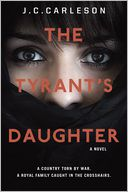 The Tyrant's Daughter by J.C. Carleson: Book Cover
