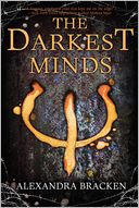 The Darkest Minds (The Darkest Minds Series #1) by Alexandra Bracken: Book Cover