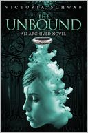 The Unbound (An Archived Novel) by Victoria Schwab: Book Cover