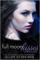 Full Moon Kisses by Ellen Schreiber: Book Cover