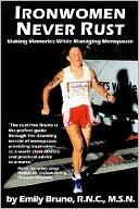 download Ironwomen Never Rust : Making Memories While Managing Menopause book