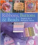 download Ribbons, Buttons and Beads : Projects for a Romantic Home book