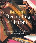 download House Beautiful Decorating with Fabric : Inspiring Sewing Projects for Every Room book
