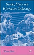 Gender, Ethics, And Information Technology by Alison Adam: Book Cover