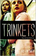 Trinkets by Kirsten Smith: Book Cover
