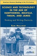 download Science And Technology In The Age Of Hawthorne, Melville, Twain, And James book