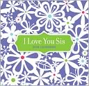 2014 I Love You Sis 365 Daily Mini Box Calendar by Avalanche: Calendar Cover