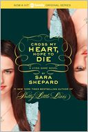 Cross My Heart, Hope to Die (Lying Game Series #5) by Sara Shepard: Book Cover