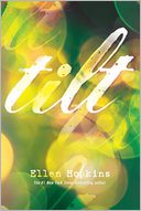 Tilt by Ellen Hopkins: Book Cover