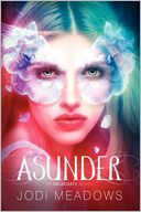 Asunder by Jodi Meadows: Book Cover