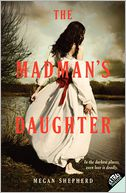 The Madman's Daughter by Megan Shepherd: Book Cover