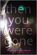 Then You Were Gone by Lauren Strasnick: Book Cover