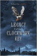 Legacy of the Clockwork Key by Kristin Bailey: Book Cover