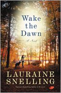 Wake the Dawn by Lauraine Snelling: NOOK Book Cover