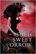 Such Sweet Sorrow by Jenny Trout: Book Cover