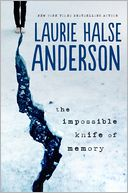 The Impossible Knife of Memory by Laurie Halse Anderson: Book Cover