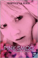 Pink Smog by Francesca Lia Block: Book Cover