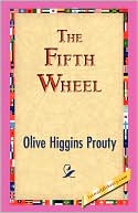 The Fifth Wheel by Olive Higgins Prouty: Book Cover