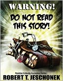 Warning! Do Not Read This Story! by Robert Jeschonek: NOOK Book Cover