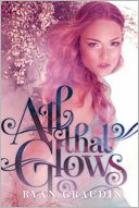 All That Glows by Ryan Graudin: Book Cover