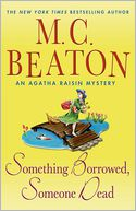 Something Borrowed, Someone Dead (Agatha Raisin Series #24) by M. C. Beaton: Book Cover