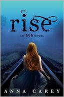 Rise (Eve Trilogy Series #3) by Anna Carey: Book Cover