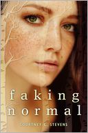 Faking Normal by Courtney C. Stevens: Book Cover