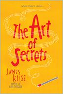 The Art of Secrets by James Klise: Book Cover