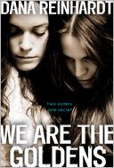 We Are the Goldens by Dana Reinhardt: Book Cover