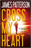Cross My Heart (Alex Cross Series #21) by James Patterson: Book Cover