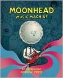Moonhead and the Music Machine by Andrew Rae: Book Cover