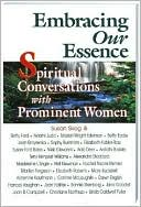 download Embracing Our Essence : Spiritual Conversations with Prominent Women book