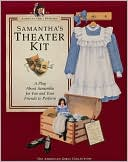 Samantha's Theater Kit by Pleasant Company Publications: Book Cover