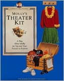 Molly's Theater Kit by Pleasant Company Publications: Book Cover