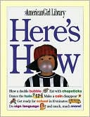 Here's How (American Girl Library Series) by Pleasant Company Publications: Book Cover
