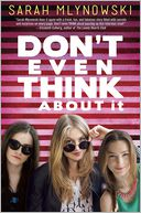 Don't Even Think About It by Sarah Mlynowski: Book Cover