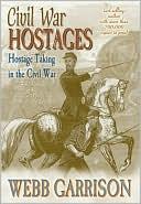 download Civil War Hostages : Hostage Taking in the Civil War book