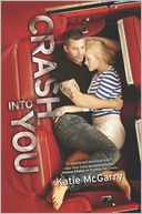 Crash into You by Katie McGarry: Book Cover