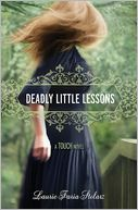 Deadly Little Lessons (A Touch Novel) by Laurie Faria Stolarz: Book Cover
