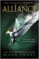 Alliance (The Paladin Prophecy Series #2) by Mark Frost: Book Cover